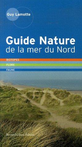 9782872691616: Guide Nature de la mer du Nord : Biotopes, Flore, Faune, Côte d'Opale - Côte belge - Côte hollandaise
