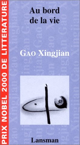 Au bord de la vie (9782872822966) by Gao Xingjian
