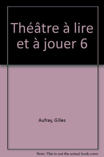 9782872823420: Théâtre à lire et à jouer 6