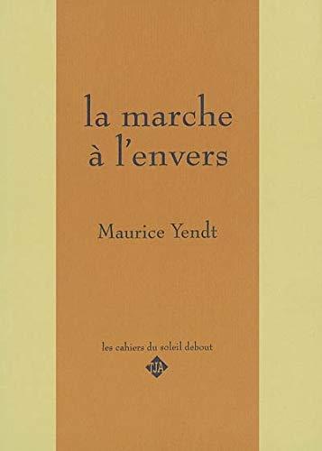Marche à l'envers (La): Yendt, Maurice