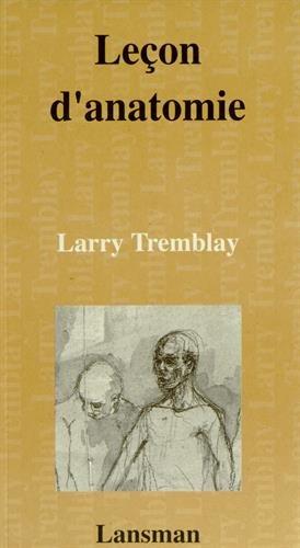 Leçon d'anatomie: Tremblay, Larry