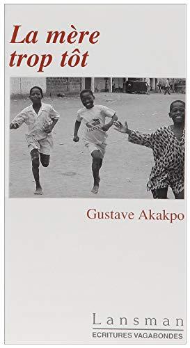 La mère trop tôt: Gustave Akakpo
