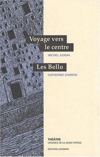 9782872825646: Voyage vers le centre / Les Bello