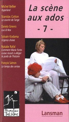 9782872828388: La sc�ne aux ados : Volume 7
