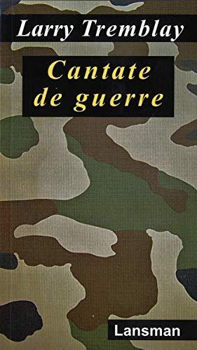 9782872828579: Cantate de guerre (Théâtre à vif)