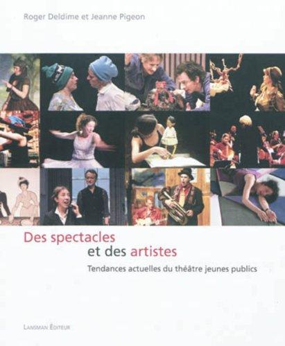 9782872828807: Des spectacles et des artistes : Tendances actuelles du th��tre jeunes publics