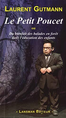 9782872829590: Le Petit Poucet : Ou Du bienfait des balades en forêt dans l'éducation des enfants (Théâtre à vif)