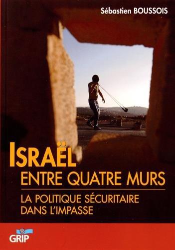 9782872910380: Israël entre quatre murs : La politique sécuritaire dans l'impasse