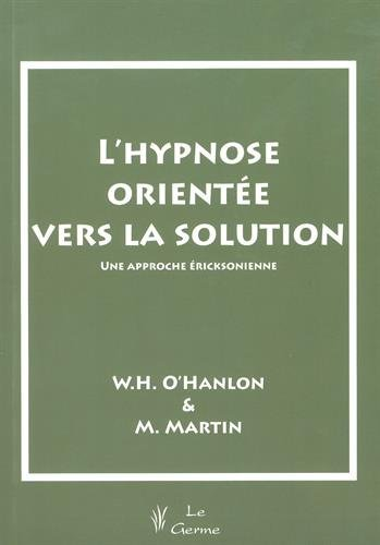 """""""l'hypnose orientée vers la solution ; une approche éricksoniènne&..."""