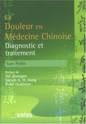Traitement de la Douleur par la Phytothérapie Chinoise et l'Acupuncture (French ...