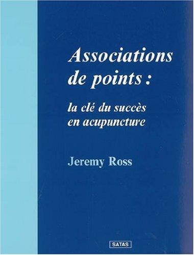 9782872930524: Association de points : Clé du succès en acupuncture
