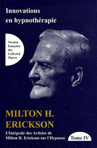 """""""de la nature de l'hypnose et de la suggestion ; intégrale des articles de Milton ..."""