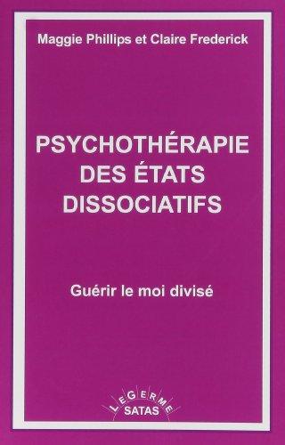 Psychothérapie des Etats Dissociatifs. (French Edition)