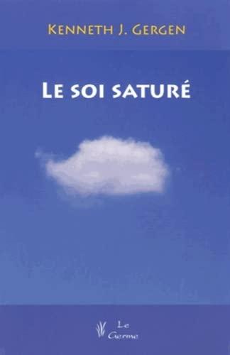 9782872930951: Le soi satur� : Dilemmes de l'identit� dans la vie contemporaine