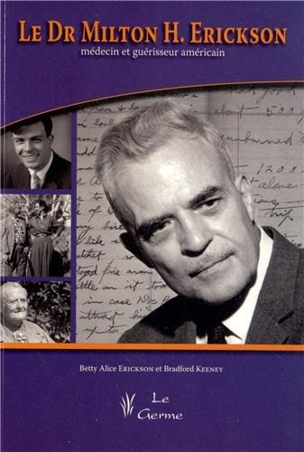 9782872931101: Le Dr Milton H, Erickson, Medecin et Guerisseur Americain + DVD Seance de Therap (French Edition)