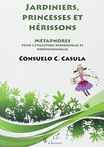 Jardiniers, princesses et hérissons (French Edition): Consuelo Casula
