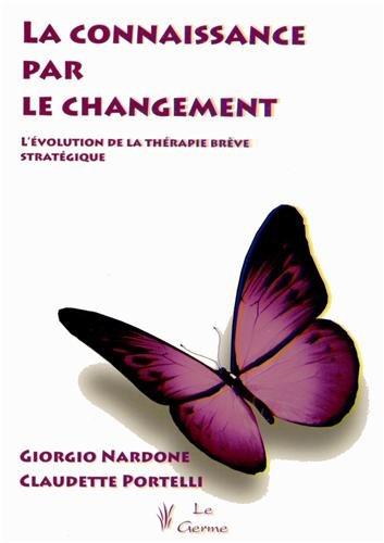 9782872931309: La connaissance par le changement : L'évolution de la thérapie stratégique brève