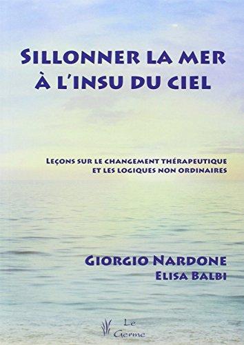 9782872931316: Sillonner la mer à l'insu du ciel : Leçons sur le changement thérapeutique et les logiques non ordinaires