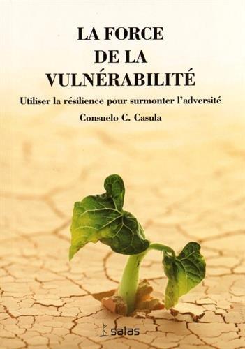 9782872931446: La force de la vuln�rabilit� : Utiliser la r�silience pour surmonter l'adversit�