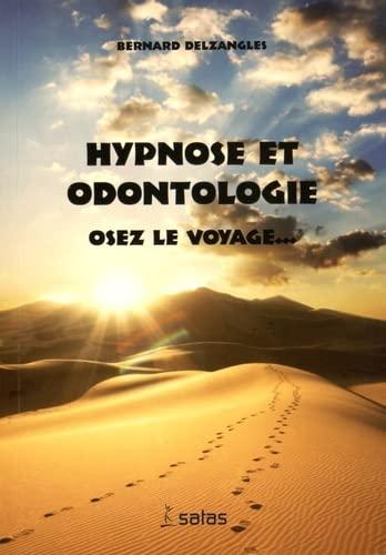 9782872931484: Hypnose et Odontologie : Osez le voyage...