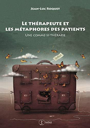 9782872932047: Le thérapeute et les métaphores des patients : Une comme-si-thérapie