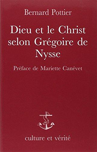 9782872990399: Dieu et le Christ selon Grégoire de Nysse: étude systématique du