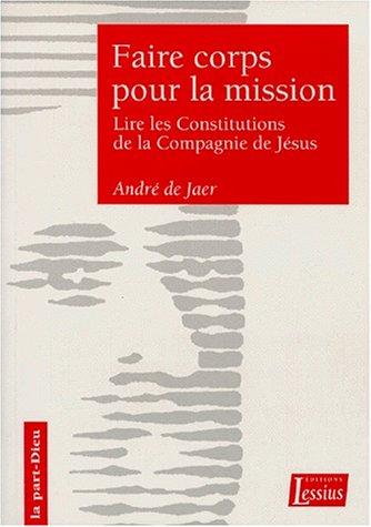 9782872990719: Faire corps pour la mission: Une lecture sapientielle des Constitutions de la Compagnie de Jesus (La part-Dieu) (French Edition)