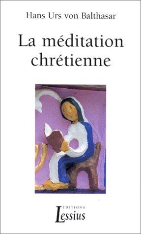 MEDITATION CHRETIENNE -LA-: URS VON BALTHASAR H