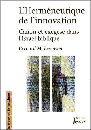 9782872991464: L'Herm�neutique de l'innovation : Canon et ex�g�se dans l'Isra�l biblique