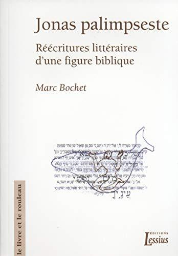 9782872991525: Jonas Palimpseste : Réécritures littéraires d'une figure biblique