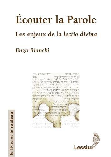 ECOUTER LA PAROLE LES ENJEUX DE LA LECTI: BIANCHI ENZO