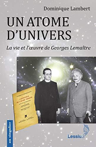9782872992089: Un atome d'univers : La vie et l'oeuvre de Georges Lemaître (Au singulier)