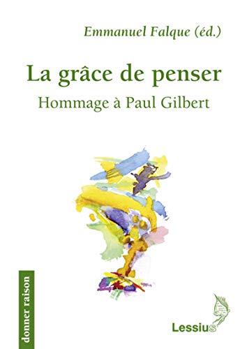 9782872992126: La gr�ce de penser : Hommage � Paul Gilbert
