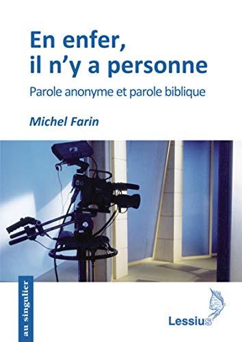 En enfer, il n'y a personne : Michel Farin