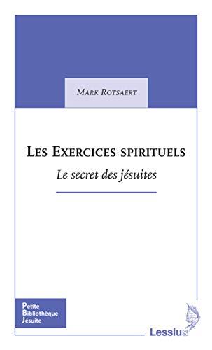 9782872992218: Les Exercices spirituels : Le secret des j�suites
