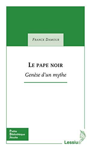 PAPE NOIR -LE- GENESE D UN MYTHE: DAMOUR FRANCK