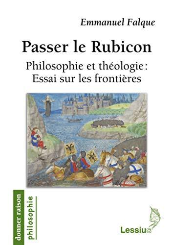 9782872992348: Le passage du rubicon. philosophie et theologie : essai sur les frontieres