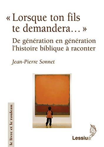 "Lorsque ton fils te demandera..."" : De: Jean-Pierre Sonnet"