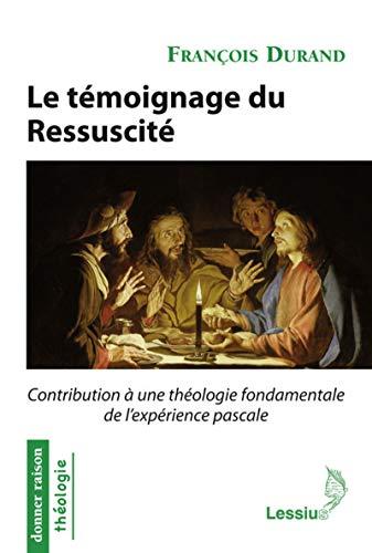 TEMOIGNAGE DU RESSUSCITE -LE- CONTRIBUTI: DURAND FRANCOIS