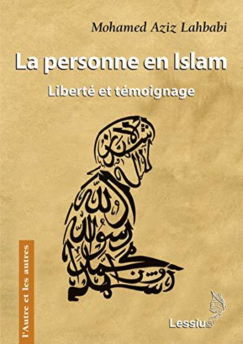 9782872992898: La personne en Islam : Liberté et témoignage