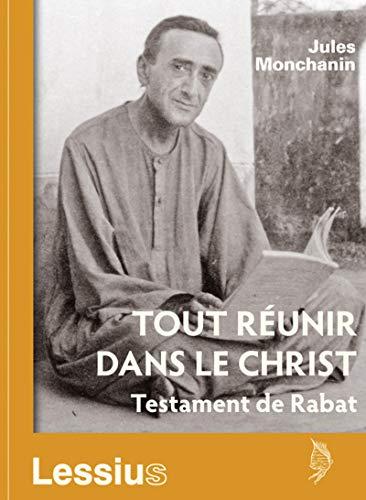 TOUT REUNIR DANS LE CHRIST TESTAMENT DE: MONCHANIN ABBE JULES