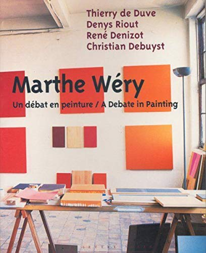 Marthe Wery: a Debate in Painting: De Duve, Thierry