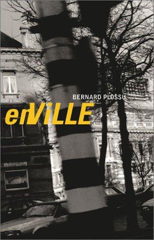 9782873171186: Bernard Plossu: En Ville