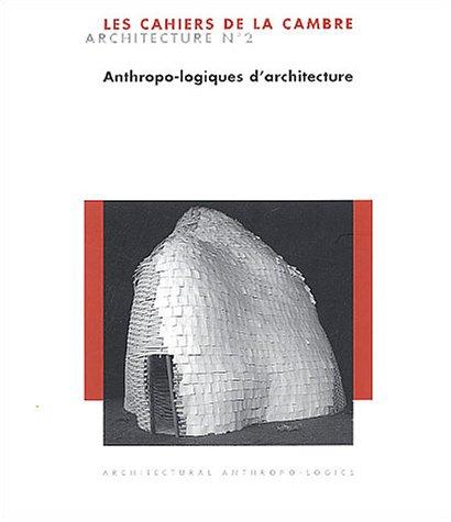 9782873172350: Cahiers de La Cambre Architecture n°2. Anthropo-logiques d'architecture