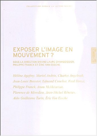9782873172480: Exposer l'image en mouvement ? (French Edition)