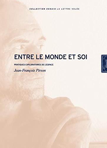 Entre le monde et soi : Pratiques: Jean-François Pirson