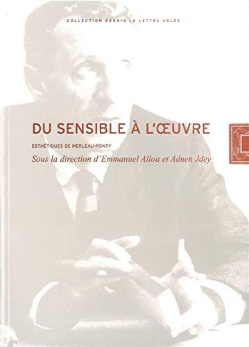 9782873173791: Du sensible à l'oeuvre : Esthétiques de Merleau Ponty
