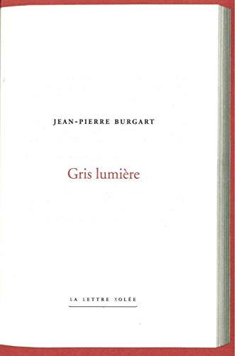 Gris lumière: Jean-Pierre Burgart