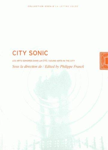 City Sonic: Les Arts Sonores Dans La Cite: Phillipe Franck