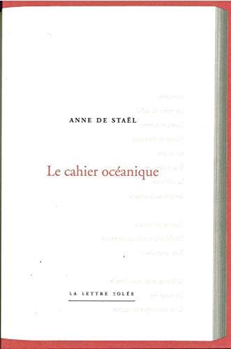 CAHIER OCEANIQUE (LE): DE STAEL ANNE